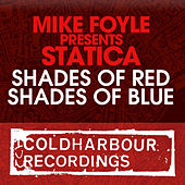 Play & Download Shades Of Red / Shades Of Blue [Mike Foyle presents Statica] by Mike Foyle | Napster