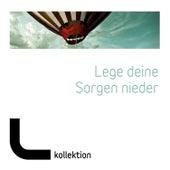 Lege deine Sorgen nieder by Various Artists