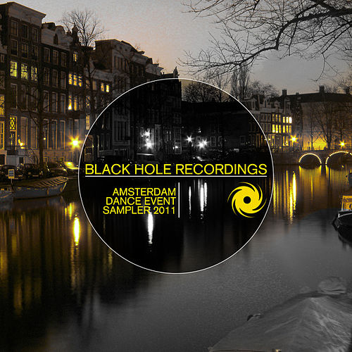 Play & Download Black Hole Amsterdam Dance Event Sampler 2011 by Various Artists | Napster
