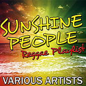 Play & Download Sunshine People: Reggae Playlist by Various Artists | Napster