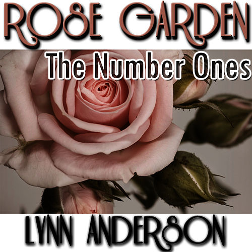 Play & Download Rose Garden: The Number Ones by Lynn Anderson | Napster