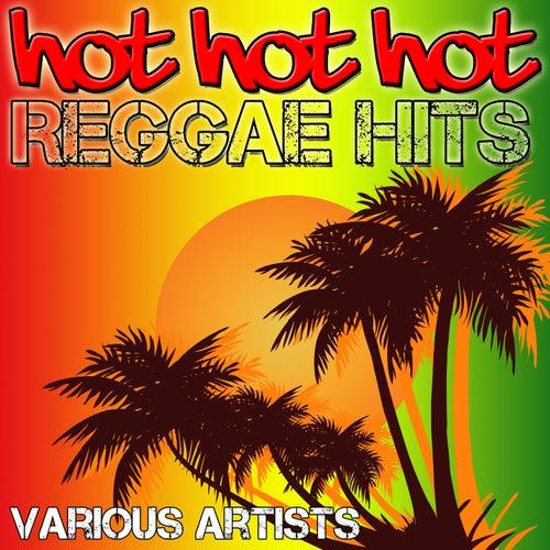 Hot Hot Hot - Reggae Hits by Various Artists
