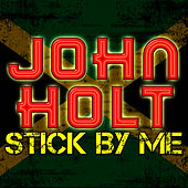 Play & Download Stick By Me by John Holt   Napster