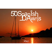 Play & Download 50 Spanish Dawns Vol.2 by Various Artists | Napster