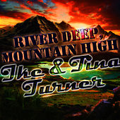 Play & Download River Deep, Mountain High by Ike and Tina Turner | Napster