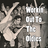 Workin' Out To The Oldies by Various Artists