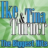 Play & Download The Biggest Hits by Ike and Tina Turner | Napster