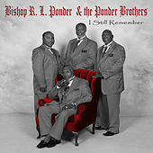 I Still Remember by Bishop R.L. Ponder