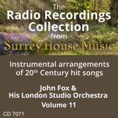 Play & Download John Fox & His London Studio Orchestra, Volume Eleven by John Fox | Napster