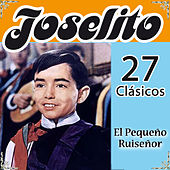 Play & Download Joselito 27 Clásicos. El Pequeño Ruiseñor by Various Artists | Napster