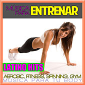 Play & Download Música para Entrenar. Latino Hits. Aerobic, Fitness, Spinning, Gym. Música para tu body. by Spanish Caribe sound | Napster