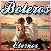 Play & Download Boleros Eternos by Various Artists | Napster