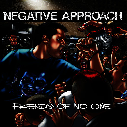 Friends Of No One by Negative Approach