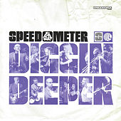 Play & Download Diggin Deeper by Speedometer | Napster