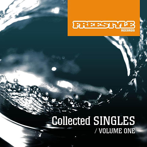 Play & Download Freestyle Singles Collection Vol 1 by Various Artists | Napster
