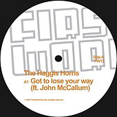 Play & Download Got To Lose Your Way by The Haggis Horns | Napster