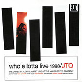 Play & Download Whole Lotta Live 1998 by James Taylor Quartet | Napster