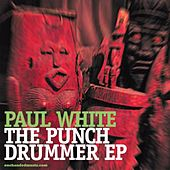 Play & Download The Punch Drummer Ep by Paul White | Napster