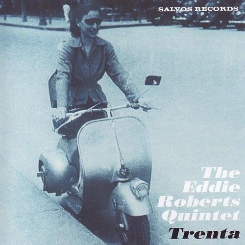 Trenta by Eddie Roberts