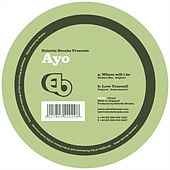 Play & Download Where Will I Be - Ep by Ayo | Napster