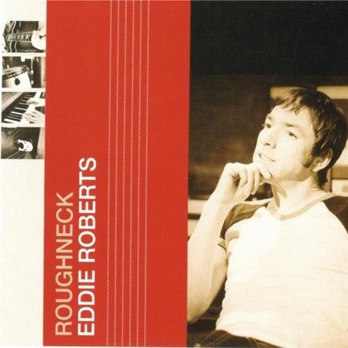 Roughneck by Eddie Roberts