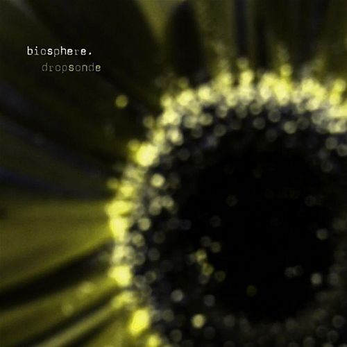 Play & Download Dropsonde by Biosphere | Napster