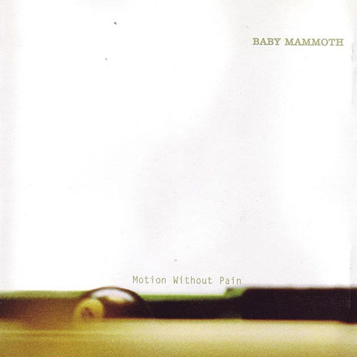 Play & Download Motion Without Pain by Baby Mammoth | Napster