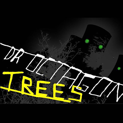 Trees by Dr. Octagon