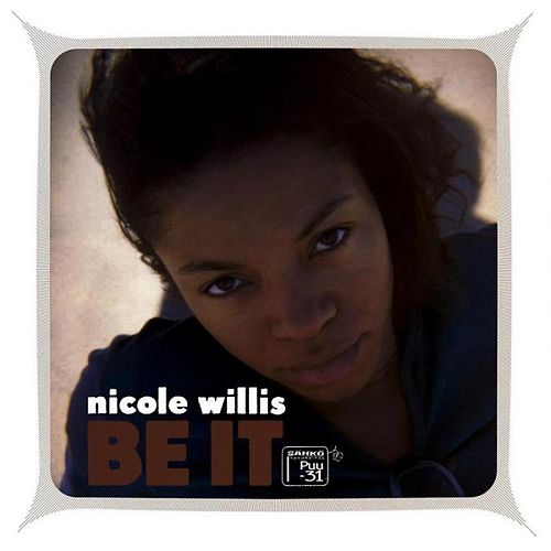 Play & Download Be It by Nicole Willis | Napster