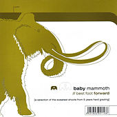 Best Foot Forward by Baby Mammoth