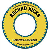 Play & Download Record Kicks Remixes & B-Sides by Various Artists | Napster