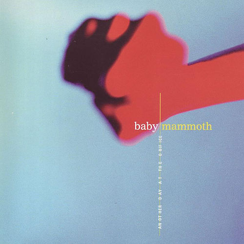 Play & Download Another Day At The Orifice by Baby Mammoth | Napster