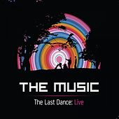Play & Download The Last Dance - Live At Brixton Academy 2011 by The Music | Napster