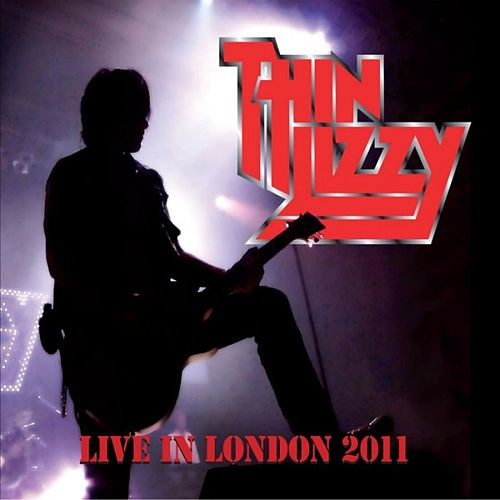 Play & Download Live In London 2011 by Thin Lizzy | Napster
