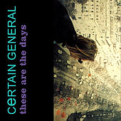 Play & Download These Are the Days by Certain General | Napster