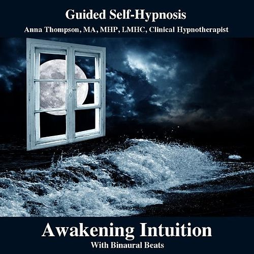 Play & Download Awakening Intuition Hypnosis With Binaural Beats by Anna Thompson | Napster