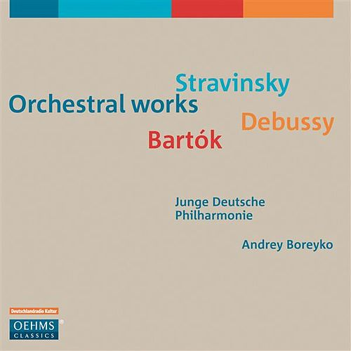 Play & Download Stravinsky, Debussy & Bartók: Orchestral Works by Andrey Boreyko | Napster