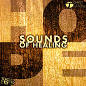 Sounds Of Healing by Christ For The Nations