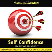 Play & Download Self Confidence - Brainwave Treatment by Binaural Institute | Napster