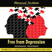 Play & Download Free From Depression - Binaural Institute by Binaural Institute | Napster
