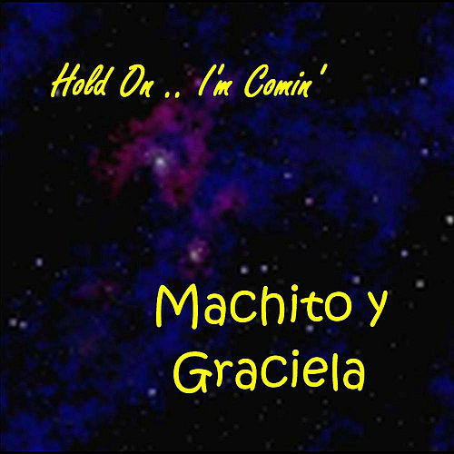 Hold On I'm Comin' by Machito