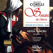 Play & Download Corelli : Sonate da chiesa a tre, Op.1 by Ensemble Mensa Sonora, Jean Maillet, Gabriel Grosbard, Sylvette Gaillard, Yannick Varlet | Napster