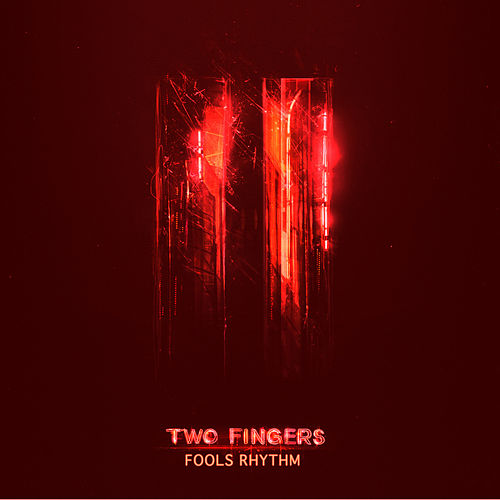 Play & Download Fools Rhythm - Single by Two Fingers | Napster