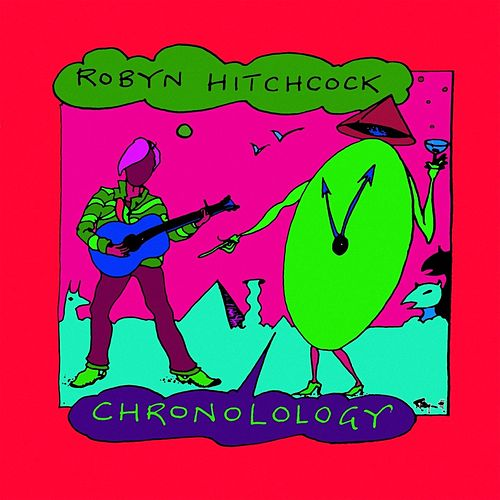 Chronolology (The Very Best of Robyn Hitchcock) by Various Artists