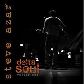 Play & Download Delta Soul Volume One by Steve Azar | Napster