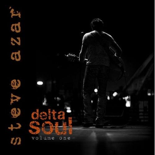 Delta Soul Volume One by Steve Azar