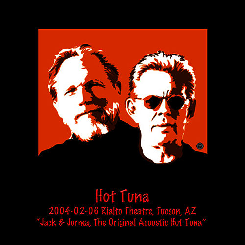 Play & Download 2004-02-06 The Rialto, Tucson, AZ by Hot Tuna | Napster