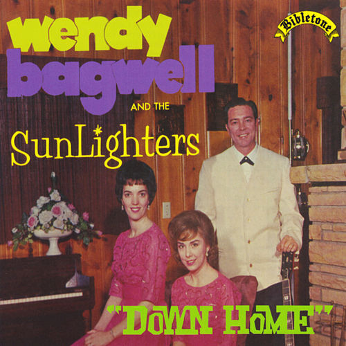 Play & Download Bibletone: Down Home by Wendy Bagwell & The Sunliters | Napster