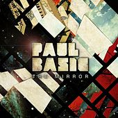 Play & Download The Mirror by Paul Basic | Napster
