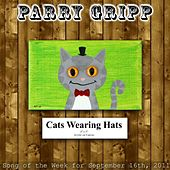Play & Download Cats Wearing Hats - Single by Parry Gripp | Napster